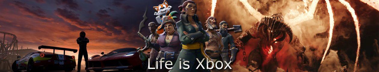 Life is Xbox